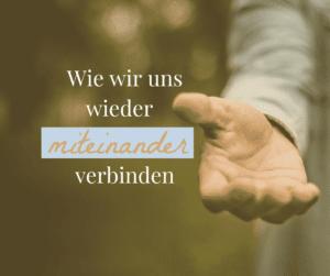 WIR und die anderen- Wie wir uns wieder miteinander verbinden